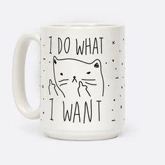 Raise your middle paw and channel your inner sassy cat, knock over some glasses, and do what you want. Hilarious mug.