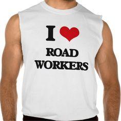 I Love Road Workers Sleeveless T-shirt Tank Tops
