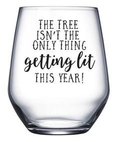 Look at this 'The Tree Isn't The Only Thing Getting Lit' Wine Glass by Hey Shabby Me Inspiration for DIY project Wine Glass Sayings, Wine Quotes, Christmas Gift Decorations, Diy Christmas Gifts, Christmas Decals, Christmas Wine Glasses, Birthday Painting, Cricut Tutorials, Cricut Ideas