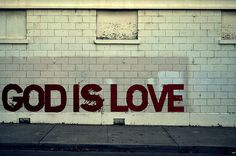 Therefore without Him, love does not exist.