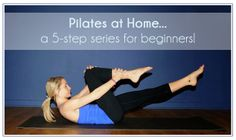 Pilates Routine - 5-Step Ab Series for Beginners ~ you can do it at home!