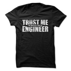Trust Me Im An Electrical Engineer T Shirt, Hoodie, Sweatshirt
