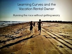 Working through learning curves is part of the vacation rental business. What's your current challenge?