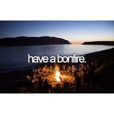 I know what Im doing when i go to the beach with my best friends in a couple weeks(: bonfire on the beach