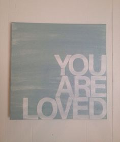 you are loved - 14x14 -hand painted canvas - seasalt and while - gift idea on Etsy, $34.00