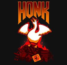"""""""Honk"""" by The Teenosaur Inspired by Untitled Goose Game and Doom Uno Memes, Dankest Memes, Stupid Funny Memes, Hilarious, Day Of The Shirt, Video Game Memes, Video Games, Arte Disney, Gaming Memes"""