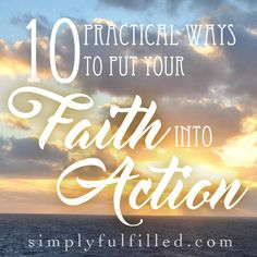Practical ideas to put your faith into action. It's not as hard as you think!