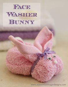 Face Washer Bunny | A Spoonful of Sugar Cute to place in powder room or in a Easter basket with a face cleanser and moisturiser!