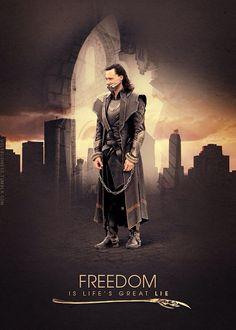 Freedom is Life's great lie. Tom Hiddleston Loki