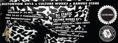 Culture Works x Aarhus Scene x Distortion, Flensborggade, København, 30. maj 2013