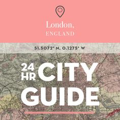 24 Hours in London, England With James Greig