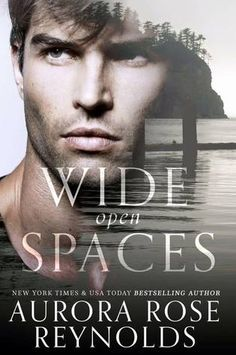 Wide Open Spaces by Aurora Rose Reynolds A quick, sexy and fun read with lots of sweetness, a hot sheriff and a bunch of kids.