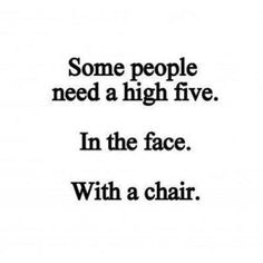 We've only got four legged chairs in my house, so I guess I'll either have to be satisfied with a high four or go out... #highFive #face #chair #funny #ecard