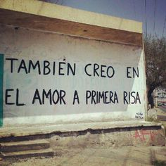 Amor a primera risa / Love at first Laugh Best Quotes, Love Quotes, Inspirational Quotes, Simply Quotes, Favorite Quotes, More Than Words, Some Words, Street Quotes, Love Phrases