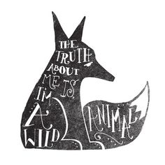 The truth about me is I'm a wild animal.  Art Print by Matthew Taylor Wilson | Society6  #fox