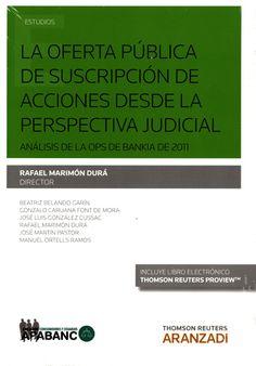 La oferta pública de suscripción de acciones desde la perspectiva judicial : análisis de la OPS de Bankia de 2011 / Rafael Marimón Durá, director. - 2016