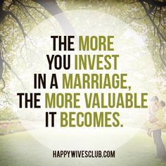 """""""The more you invest in a marriage, the more valuable it becomes."""" -Amy Grant"""