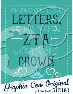Anyone Can Wear Letters, but only ZTA Wears the Crown - #sororityPR #grafcow