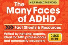Resources | Global ADHD Awareness Month - October 2013. ADHD Symptoms & Diagnosis; Adult Self-Screener; Facts Sheet; Videos; Posters