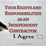 https://6figurehousewife.com/independent-contractor-agreement-youre-rights-and-responsibilities-as-an-i-c What you need to know Before you sign on as an Independent Contractor! Be in compliance with the IRS and your own state's rules! Read this before you apply!