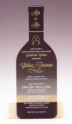 Cheers to this very creative wine bottle shaped invitation! Black Acrylic with white and gold print. Acrylic Invitations, Custom Invitations, Invites, Wedding Invitations, Canadian Tuxedo, Bachelorette Weekend, Black Acrylics, Table Signs, Gold Print