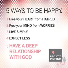 5 Ways To Be Happy #inspirational #quotes #ProjectInspired #God