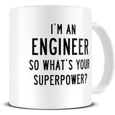 Engineer Mug I'm an Engineer So What's Your Superpower Coffee Mug... (36 PEN) ❤ liked on Polyvore featuring home, kitchen & dining, drinkware, black, drink & barware, home & living, mugs, black mug, black ceramic coffee mugs and black coffee mug