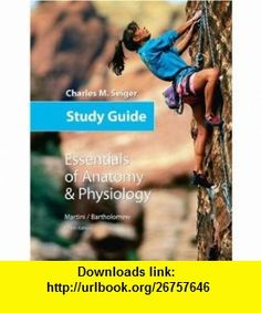 Study Guide for Essentials of Anatomy  Physiology (9780805375206) Frederic H. Martini, Edwin F. Bartholomew, Charles M. Seiger , ISBN-10: 0805375201  , ISBN-13: 978-0805375206 ,  , tutorials , pdf , ebook , torrent , downloads , rapidshare , filesonic , hotfile , megaupload , fileserve