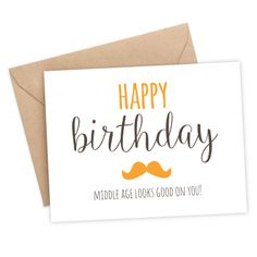 Happy Birthday. Middle age looks good on you - Funny birthday card by Flair & Paper