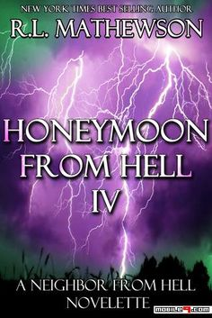 Honeymoon from Hell IV (Honeymoon from Hell #4) - R.L. Mathewson eBooks available for free download.
