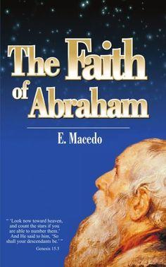 The Faith of Abraham by Edir Macedo, http://www.amazon.com/dp/1420822322/ref=cm_sw_r_pi_dp_C1X9pb1YJ6CZG