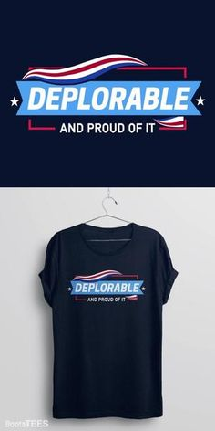Deplorable and Proud of It Meme T-Shirt | This Basket of Deplorables Tshirt for Anti-Hillary Donald Trump supporters is the perfect 2016 Election Republican Tee Shirt for the GOP.