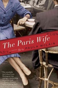 1. The Paris Wife by Paula McLain- This remarkable novel about Ernest Hemingway's first marriage is mesmerizing. Great summer read!
