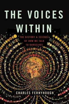 The Voices Within: The History and Science of How We Talk to Ourselves Hardcover – Import 4 Oct 2016 Good Books, Books To Read, My Books, Reading Lists, Book Lists, Reading Time, Science And Nature Books, Hygge Book, Psychology Books