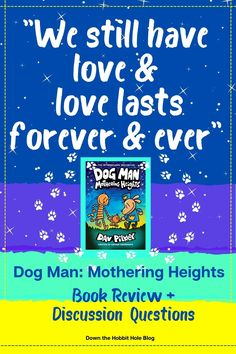 """We still have love and love lasts forever and ever!"" quote from Dog Man Mothering Heights. And while this book does focus a lot on love and family, there are still some things that parents should know. Check out our full parent review with discussion questions for Dog Man Mothering Heights on the blog. This is book 10 in the Dog Man series by Dav Pilkey and it's a beloved graphic novel series because it is so clever and also so much fun. Find the full review here. Best Quotes From Books, Book Quotes, Hobbit Hole, The Hobbit, Dog Man Book, Good Books, Books To Read, Tove Love, Ever Quote"
