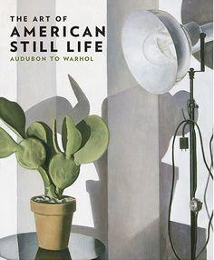 The Art of American Still Life: Audubon to Warhol