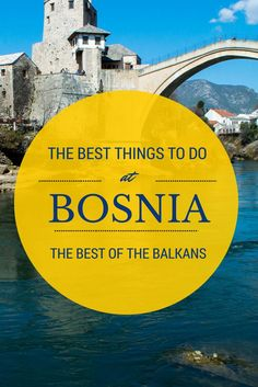 The best things to do and see in Bosnia by @journeywonders