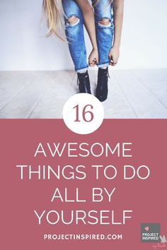 Who says a girl can't have a good time all by herself? Embracing and taking care of yourself is key to a healthy life for every lady! Whether you're spending the weekend alone or looking for some fun ideas in your free time, here are 16 awesome ways to spend time alone!