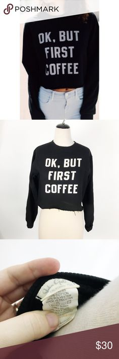 Brandy Melville ok but first coffee Sweater John Galt by brandy Melville cropped sweater. Excellent used condition, no stains or rips. OS fits up to a medium in my opinion. No trades or holds. Smoke free, pet friendly home. Please allow 2 business days for shipping. Brandy Melville Sweaters