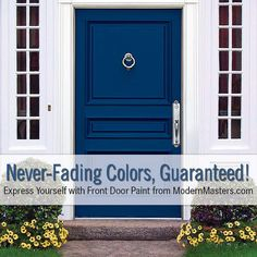 Never Fading Colors Guaranteed Modern Masters Front Door Paint