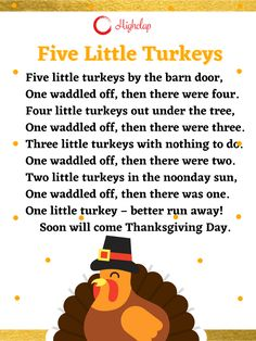 Five little turkeys by the barn door, One waddled off, then there were four. Four little turkeys out under the tree, One waddled off, then there were three. Three little turkeys with nothing to do... Thanksgiving Songs For Kids, Thanksgiving Prayer, Sing Along Songs, Three Little, Kids Songs, Psalms, Wish, Singing, Prayers