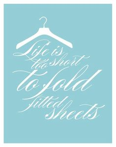 """Laundry room sign """"Life's too short to fold fitted sheets"""""""