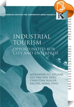 Industrial Tourism    :  Industrial tourism presents opportunities, both in terms of income and as a tool of management, for individual firms who open their doors - and consequently their local regions - to the public. But how can these opportunities be organised in a way that enables both the city and the enterprise to take advantage? This book analyzes the conditions for successful industrial tourism development using case studies of Wolfsburg, Cologne, Pays de la Loire, Turin, Shang...