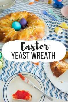(Recipe) Not only for Easter: Sweet Homemade Yeast Wreath