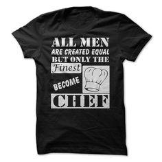 Finest Men Become Chef T-Shirt