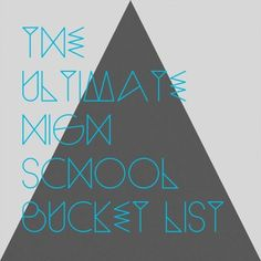The Ultimate High School Bucketlist: The COMPLETE Bucket List I may not be a high schooler anymore, but this still looks fun :)