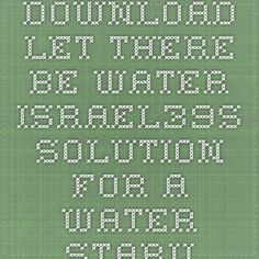 Download let there be water israel39s solution for a water starved world ebook pdf pdf