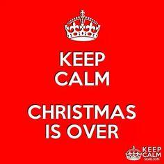 KEEP CALM  CHRISTMAS IS OVER E