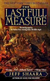 The Last Full Measure - 3rd of the trilogy. The final days of the Civil War.