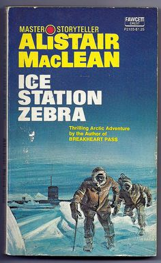 Alistair MacLean Ice Station Zebra A US submarine is sent on a rescue mission to the Arctic. In reality, it's on an espionage assignment with double agents, sabotage and murder. Pulp Fiction, Fiction Books, Science Fiction, Ice Station Zebra, Alistair Maclean, Books To Read, My Books, Adventure Novels, Crime Books